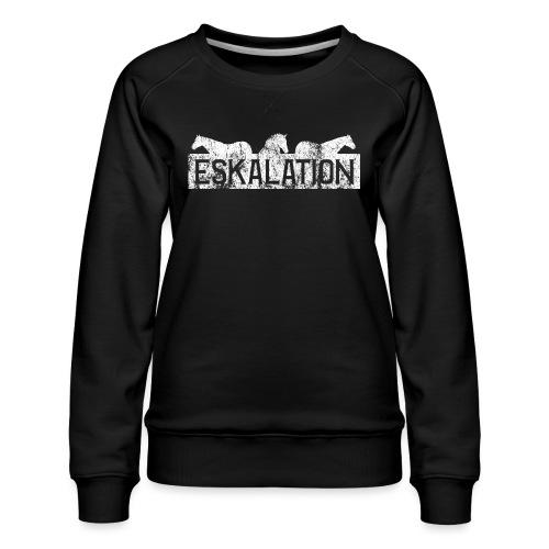 Eskalation - Frauen Premium Pullover