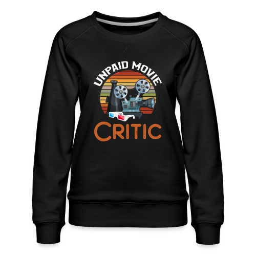 Unpaid Movie Critic - Frauen Premium Pullover