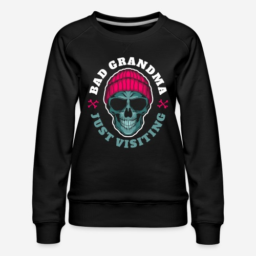 bad grandma grandmother - Frauen Premium Pullover