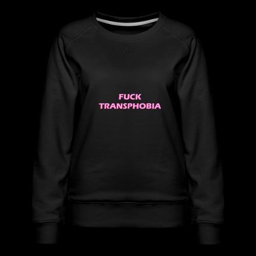 fuck transphobia - Bluza damska Premium