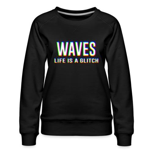 WAVES - Life is a glitch - Felpa premium da donna