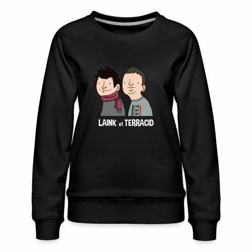 Laink et Terracid - Sweat ras-du-cou Premium Femme
