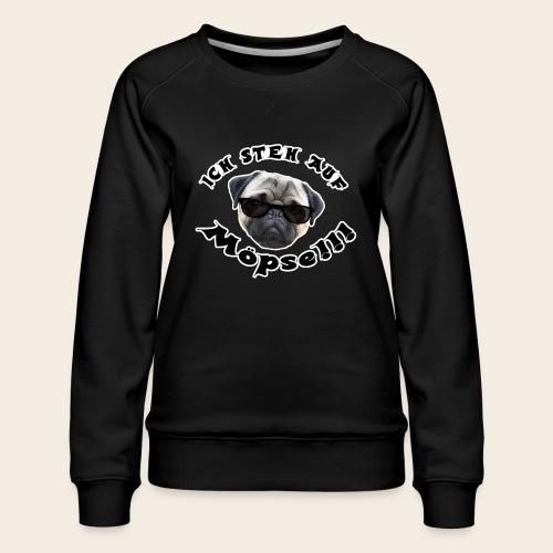 ich steh auf möpse - Frauen Premium Pullover