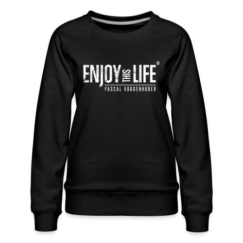 Enjoy this Life® Classic weiss Pascal Voggenhuber - Frauen Premium Pullover