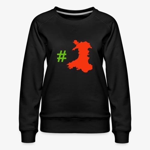 Hashtag Wales - Women's Premium Sweatshirt