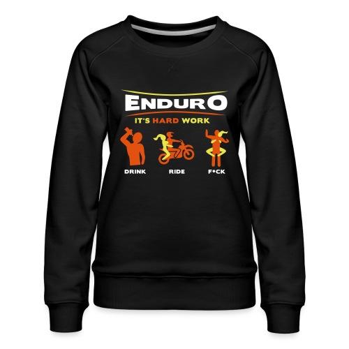 Enduro - It's hard work BlackShirt - Frauen Premium Pullover
