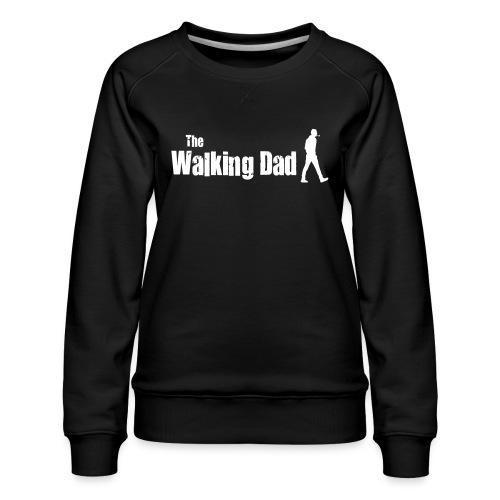 the walking dad white text on black - Women's Premium Sweatshirt