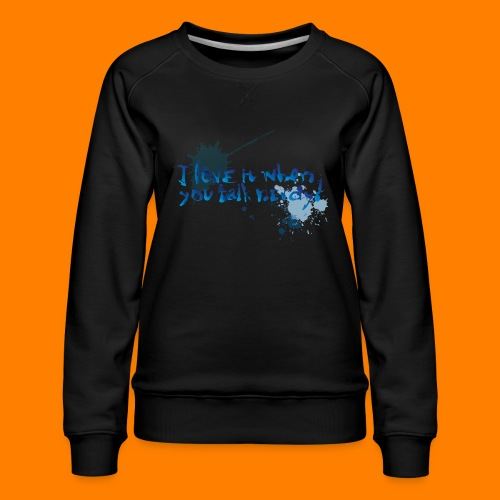 talk nerdy - Women's Premium Sweatshirt