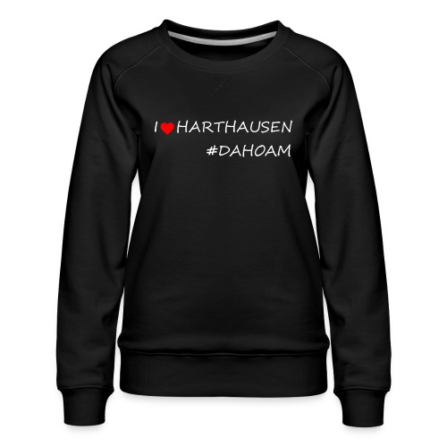 I ❤️ HARTHAUSEN #DAHOAM - Frauen Premium Pullover