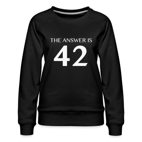 The Answer is 42 White - Women's Premium Sweatshirt