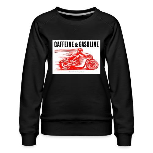 Caffeine & Gasoline black text - Women's Premium Sweatshirt