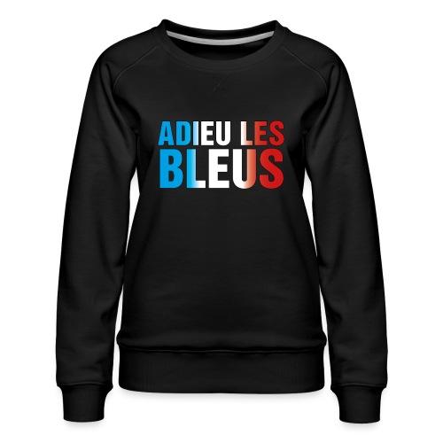 Adieu les bleus - Frauen Premium Pullover