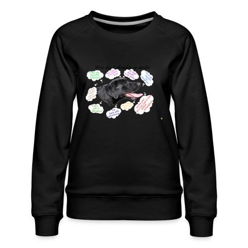 Labrador Gedanken - Frauen Premium Pullover