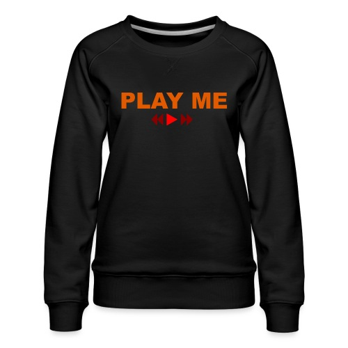 Play Me - Vrouwen premium sweater