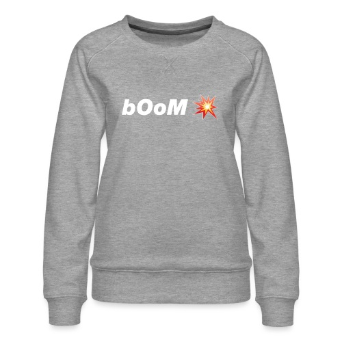 bOoM - Women's Premium Sweatshirt