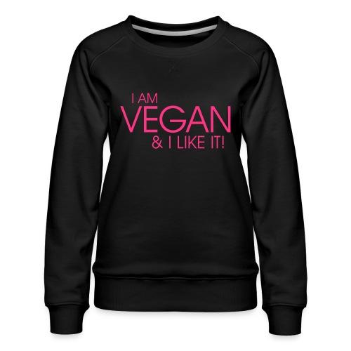 I am vegan and I like it - Frauen Premium Pullover