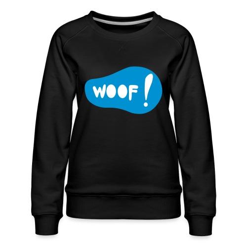 Woof! T-Shirt - Frauen Premium Pullover