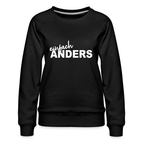 einfach ANDERS - Frauen Premium Pullover