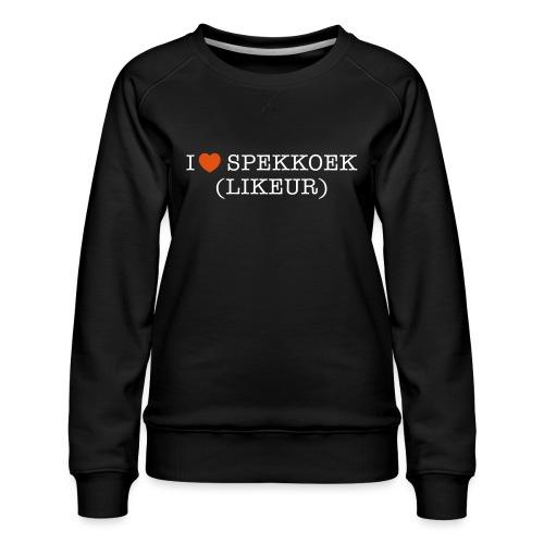 I Love Spekkoek(likeur) - Vrouwen premium sweater