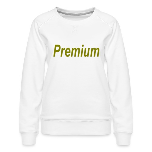 Premium - Women's Premium Sweatshirt