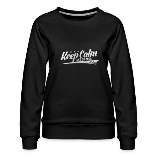 Yoga Relax Keep Calm - Frauen Premium Pullover