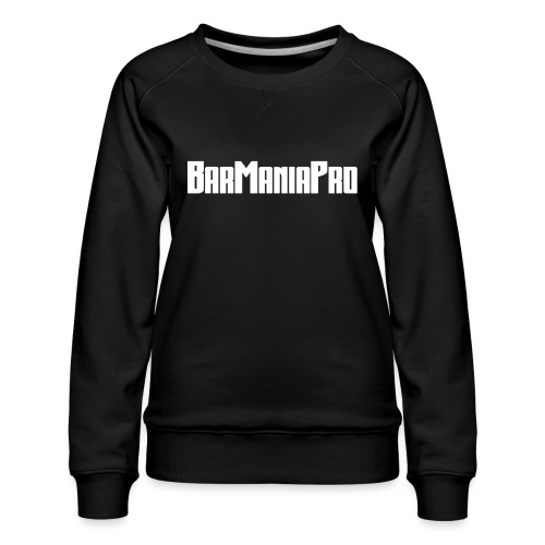 BarManiaPro - Women's Premium Sweatshirt