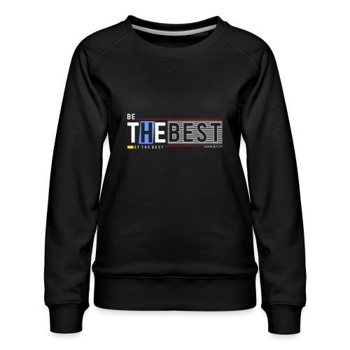 Be the best - Frauen Premium Pullover
