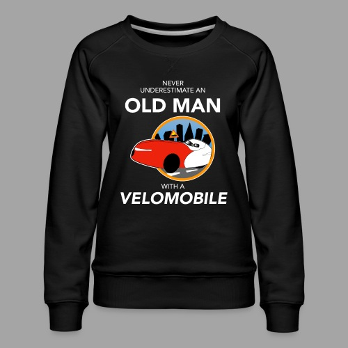 Never underestimate an old man with a velomobile - Naisten premium-collegepaita