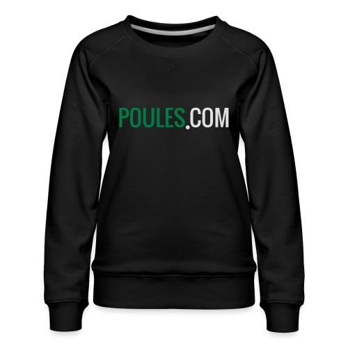 Poules-com - Vrouwen premium sweater