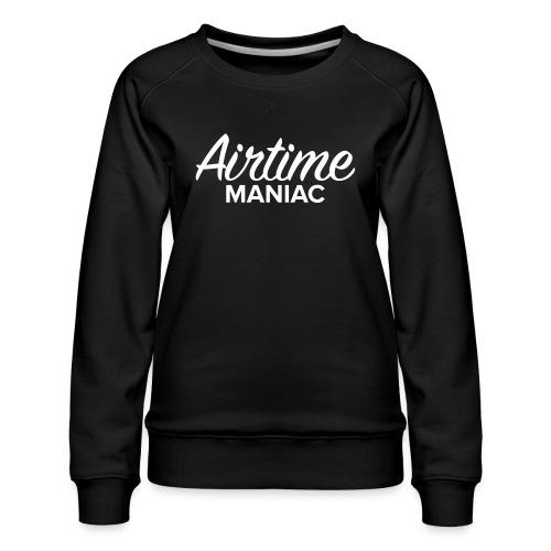 Airtime Maniac - Sweat ras-du-cou Premium Femme