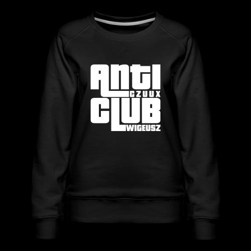 Anti Czuux Wigeusz Club - Bluza damska Premium