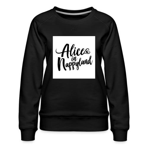 Alice in Nappyland Typography Black 1080 1 - Women's Premium Sweatshirt
