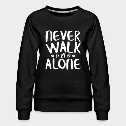 Never Walk Alone Hund - Frauen Premium Pullover