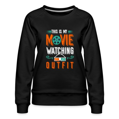 This is my Movie watching Outfit - Frauen Premium Pullover