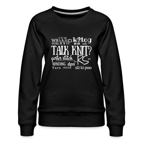 Talk Knit ?, white - Women's Premium Sweatshirt