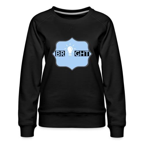 Bright - Women's Premium Sweatshirt