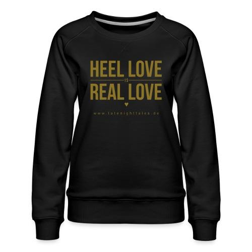 Heel Love is Real Love <3 - GOLD - Frauen Premium Pullover