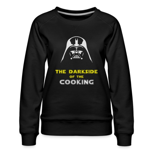 The darkside of the cooking - Sweat ras-du-cou Premium Femme