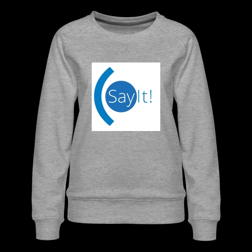 Sayit! - Women's Premium Sweatshirt