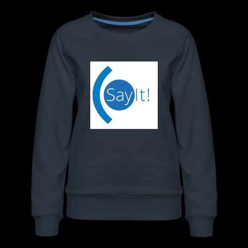 Sayit! - Women's Premium Sweatshirt