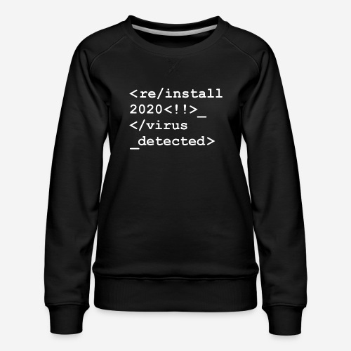 2020 neu installieren deinstallieren - Frauen Premium Pullover