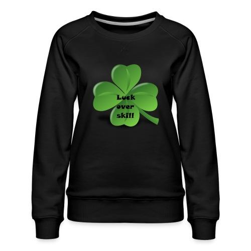 Luck over skill - Premium-genser for kvinner