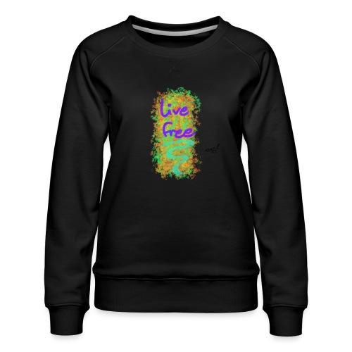 live free - Frauen Premium Pullover