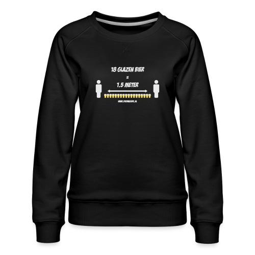 18 Glazen bier = 1,5 meter - Vrouwen premium sweater