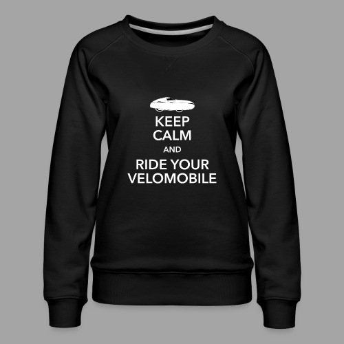 Keep calm and ride your velomobile white - Naisten premium-collegepaita
