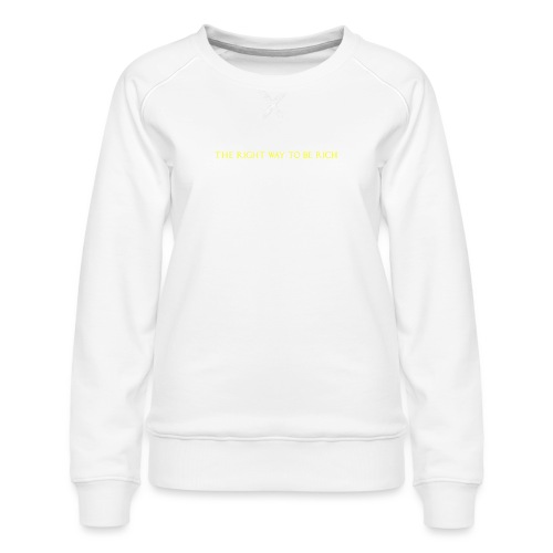 The right way to be rich - Sweat ras-du-cou Premium Femme