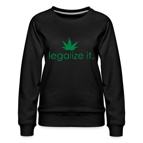 LEGALIZE IT! - Women's Premium Sweatshirt