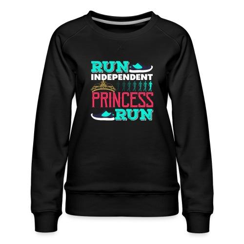 RUN INDEPENDENT PRINCESS RUN - Frauen Premium Pullover