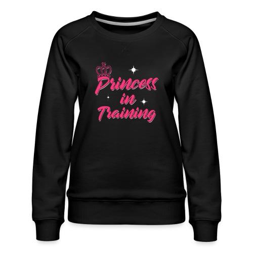 Princess In Training - Frauen Premium Pullover