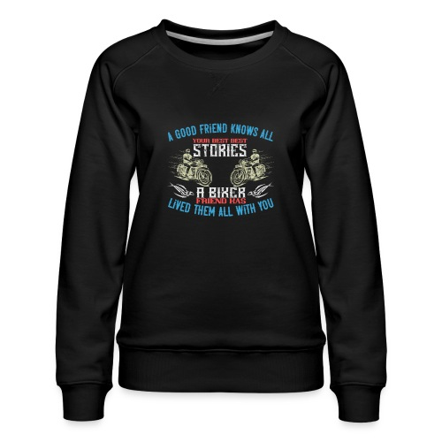 Biker stories. - Women's Premium Sweatshirt